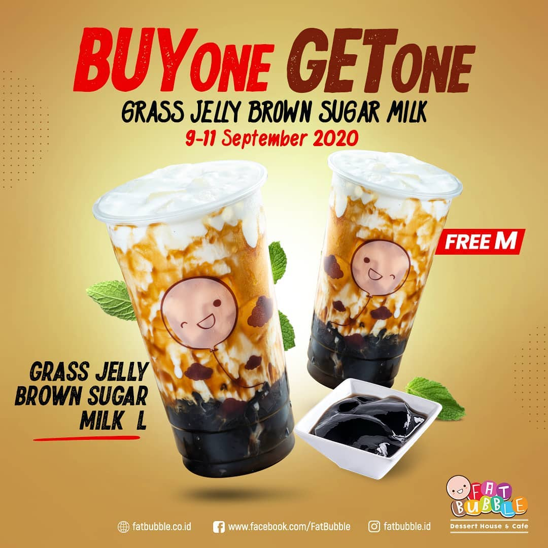 Fat Bubble Promo Buy One Get One Grass Jelly Brown Sugar Milk 9 - 11 September 2020