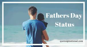 Fathers Day Status in English 100+ [Special for DAD]