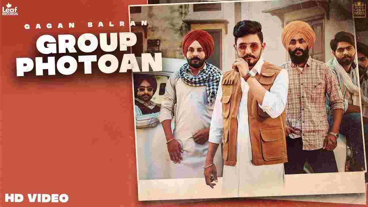 ग्रुप फोटाआं Group photoan lyrics in Hindi Gagan Balran Punjabi Song