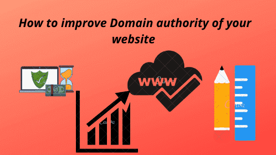 How to improve domain authority –Top 7 tips to boost up your website domain.