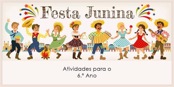 Interpretação de Texto: Festas Juninas - Atividades de Língua Portuguesa para o 6.º C / 6.º E