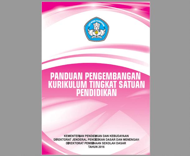 Panduan Pengembangan KTSP (Kurikulum Tingkat Satuan Pendidikan) di SD