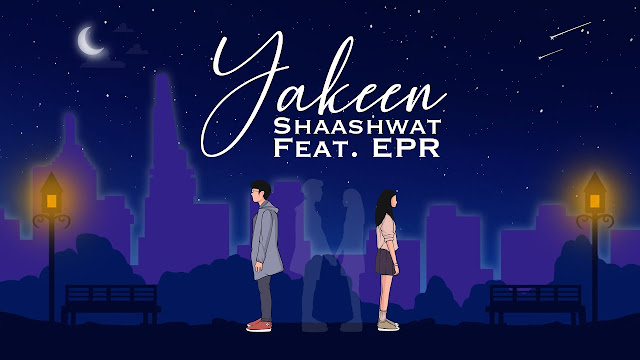 Yakeen - Shaashwat Feat. EPR Iyer Lyrics in English Lyrics Planet