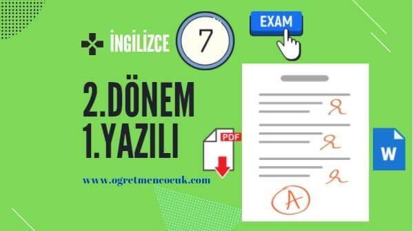 İngilizce 7.Sınıf 2.Dönem 1.Yazılı İndir | Öğretmen Çocuk