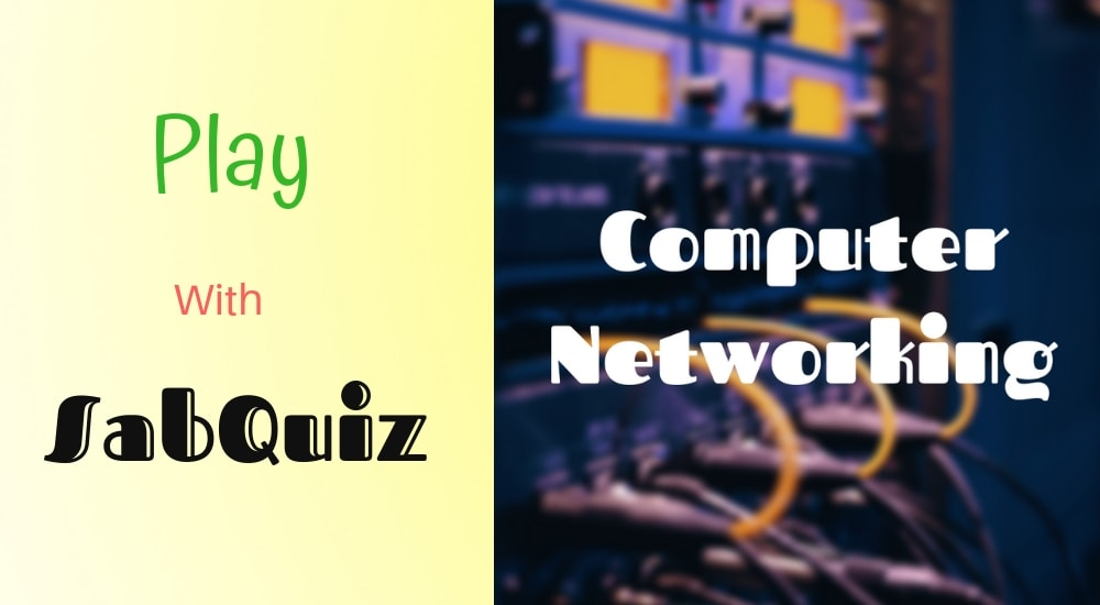 Networking Quiz, Computer Networks Quiz, Networking multiple choice questions and answers, Basic networking mcq questions and answers