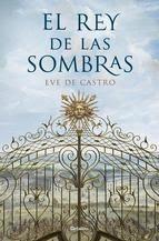 http://lecturasmaite.blogspot.com.es/2013/05/el-rey-de-las-sombrar-de-eve-de-castro.html