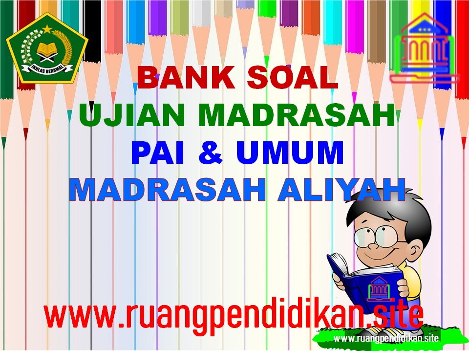 Bank Soal Ujian Madrasah (UM) PAI Dan Umum