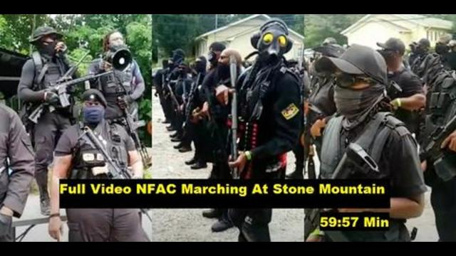Full Video Of Armed Black Militia Known As NFAC Marching At Stone Mountain!