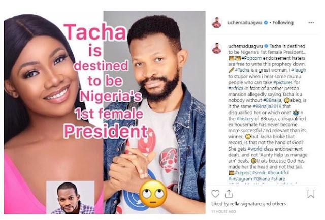 """Tacha is destined to be Nigeria's 1st female President"" – Uche Maduagwu tells Nigerians"
