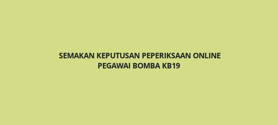 Semakan Keputusan Peperiksaan Pegawai Bomba KB19 - SPA