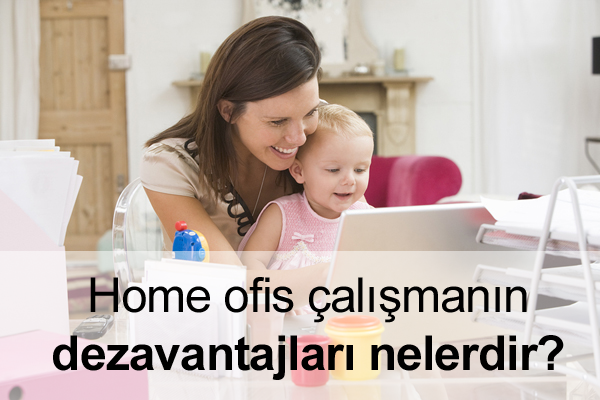 Home Ofis Çalışmanın Dezavantajları