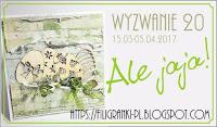 http://filigranki-pl.blogspot.ie/2017/03/wyzwanie-20-ale-jaja.html