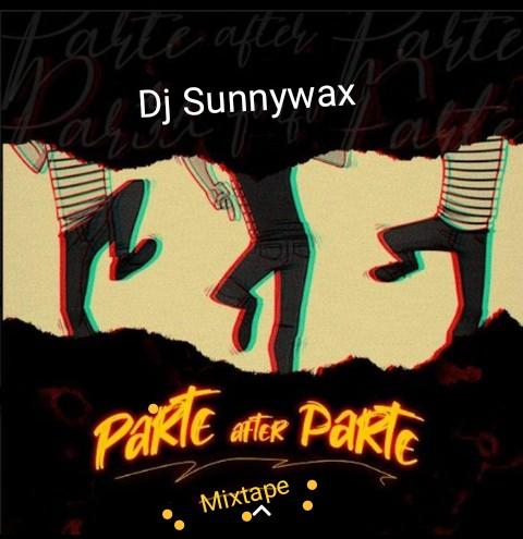 Mixtape:  DJ Sunnywax - Parte After Parte Mixtape