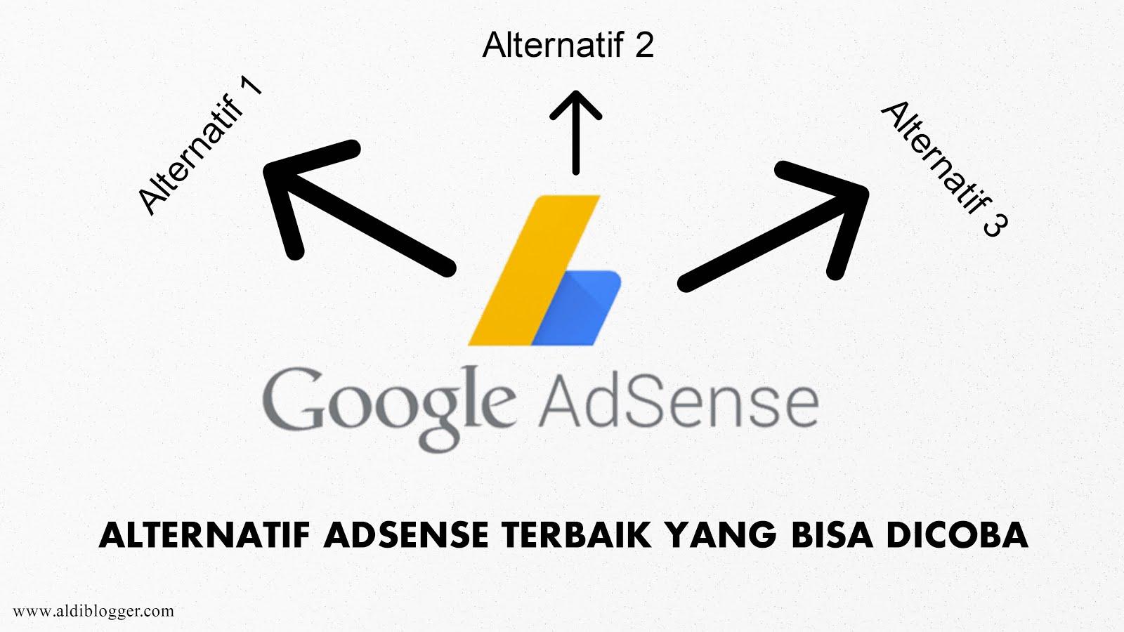 3 Alternatif Google Adsense Terbaik Yang Bisa Dicoba Aldi Blogger