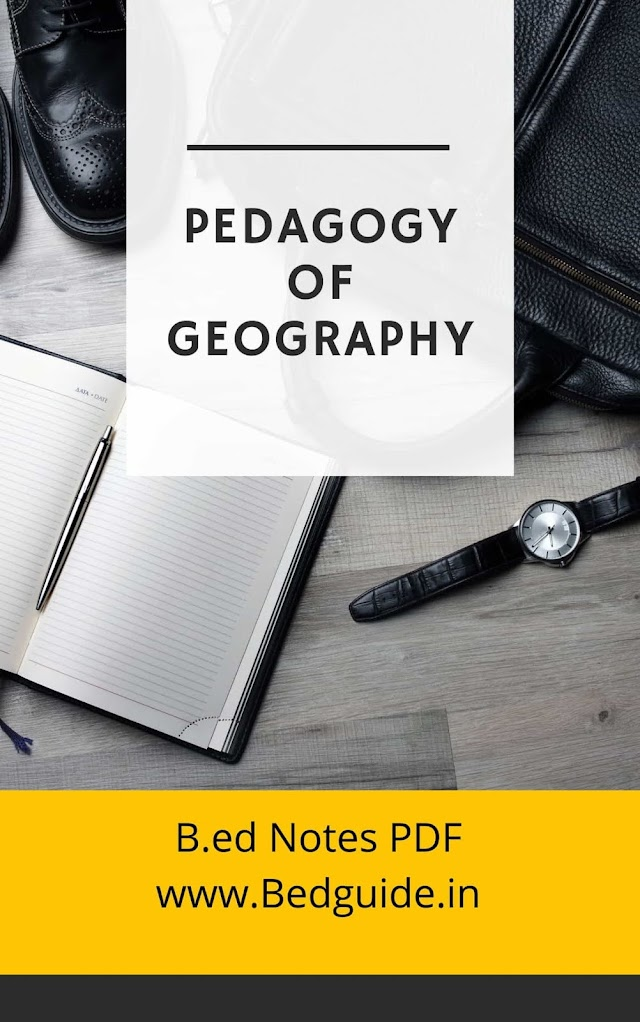 Pedagogy of Geography B.ed Notes PDF