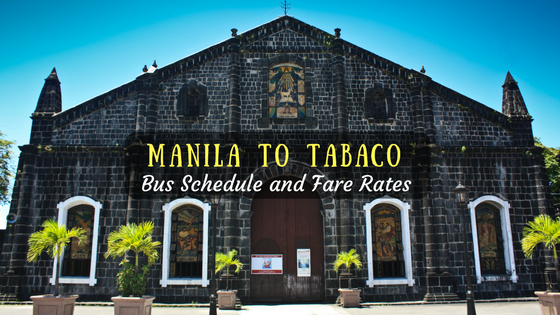 Manila to Tabaco Bus Schedule, Fare and Travel Time