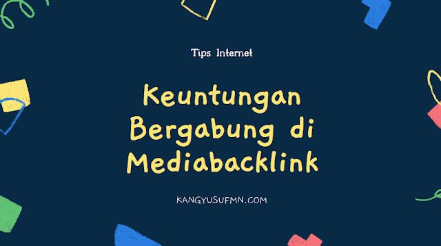 Keuntungan Bergabung di Mediabacklink