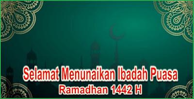 Selamat Berpuasa di Bulan Ramadhan 1442 H