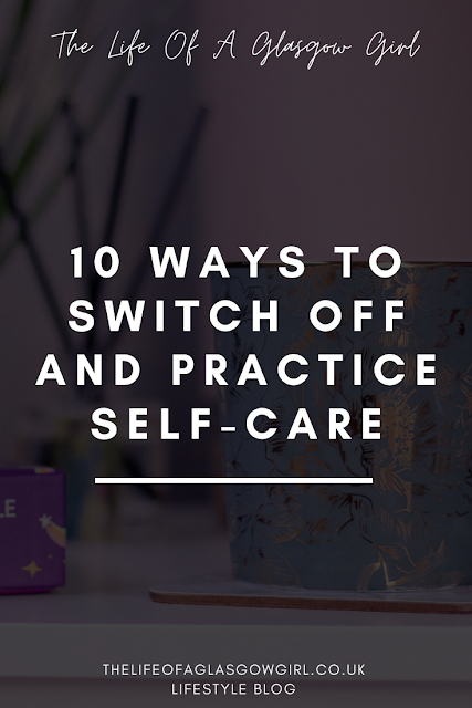 Pinterest image for 10 Ways to Switch off and Practice Self-Care whilst also supporting Black creatives and educating yourself on Black Lives Matter - Blog post on Thelifeofaglasgowgirl.co.uk