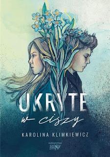 """""""Ukryte w ciszy"""" Karolina Klimkiewicz"""