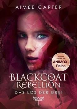 Bücherblog. Rezension. Buchcover. Blackcoat Rebellion - Das Los der Drei (Band 1) von Aimée Carter. Jugendbuch. Dystopie. Dragonfly.