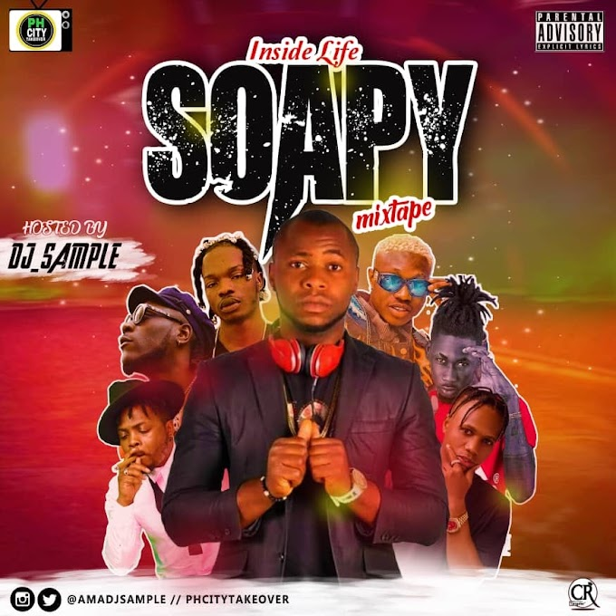 HOT: DJ SAMPLE __ INSIDE LIFE (SOAPY MIXTAPE) @Amadjsample