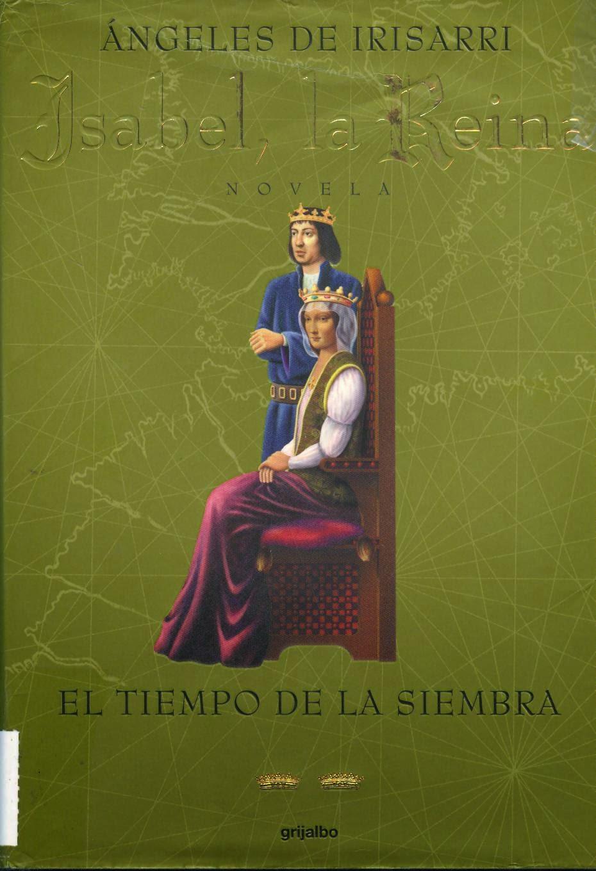 Isabel la reina, el tiempo de la siembra - Angeles de Irisarri