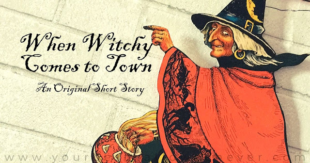 your best halloween ever, when witchy comes to town, original fiction, halloween short story