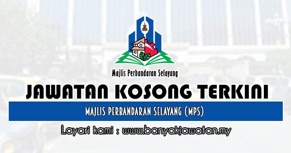Jawatan Kosong 2020 di Majlis Perbandaran Selayang (MPS)