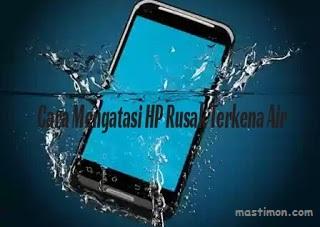 Cara jitu memperbaiki HP Android yang rusak masuk ke dalam Air