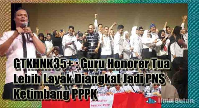 GTKHNK35+ : Guru Honorer Tua Lebih Layak Diangkat Jadi PNS Ketimbang PPPK