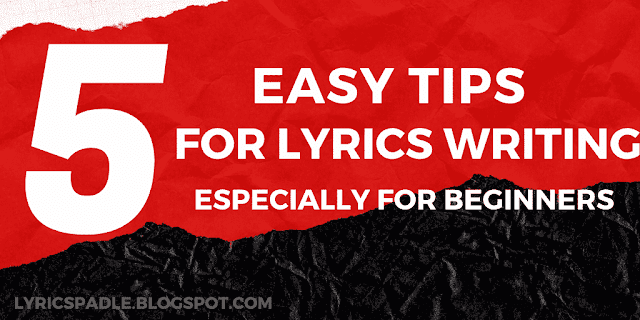 5 easy tips for Lyrics writing especially for beginners