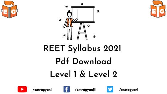 REET Syllabus 2021 Pdf Download – Level 1 & Level 2