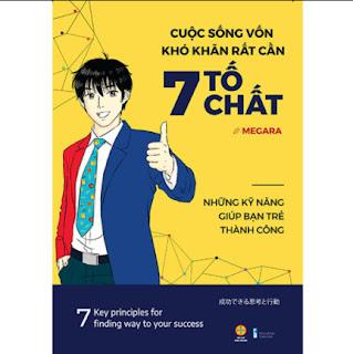 Cuộc Sống Vốn Khó Khăn Rất Cần 7 Tố Chất - Những Kỹ Năng Giúp Bạn Trẻ Thành Công ebook PDF EPUB AWZ3 PRC MOBI