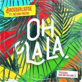 BAIXAR MP3    Broederliefde - Oh La La (Feat. Nelson Freitas) (2018) [Novidades Só Aqui]