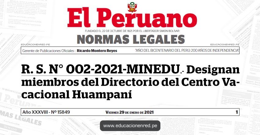 R. S. N° 002-2021-MINEDU.- Designan miembros del Directorio del Centro Vacacional Huampaní