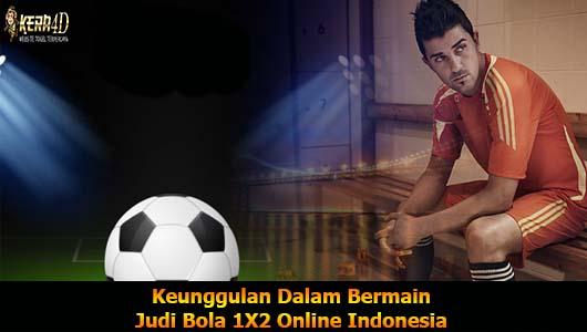 Keunggulan Dalam Bermain Judi Bola 1X2 Online Indonesia