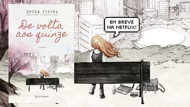 'De Volta aos Quinze', de Bruna Vieyra, vira série na Netflix