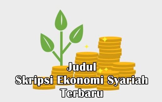 Judul Skripsi Ekonomi Syariah Terbaru Gampang Acc Materi