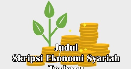 Judul Skripsi Ekonomi Syariah Terbaru Mudah Acc Makalah Pedia