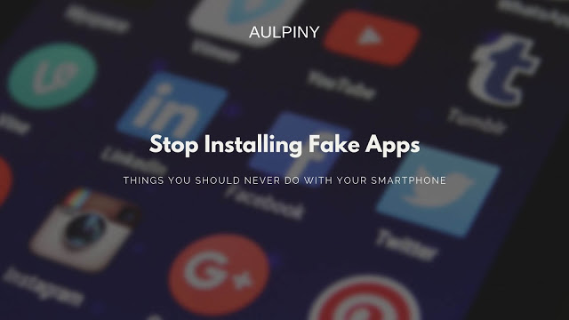 Stop Installing Fake Apps