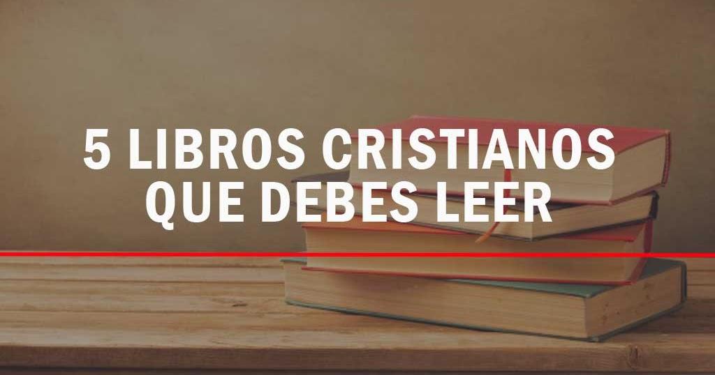 5 Libros Cristianos Que Debes Leer [Gratis]