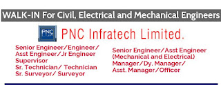 PNC Infratech Ltd Recruitment For Senior Engineers/Engineers/Supervisors/Foreman/ Surveyor and Draughtsman