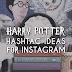 100+ Instagram Hashtag Ideas for Harry Potter Fans