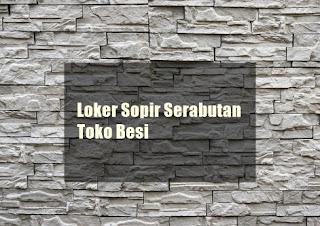 Loker Sopir Serabutan Toko Besi