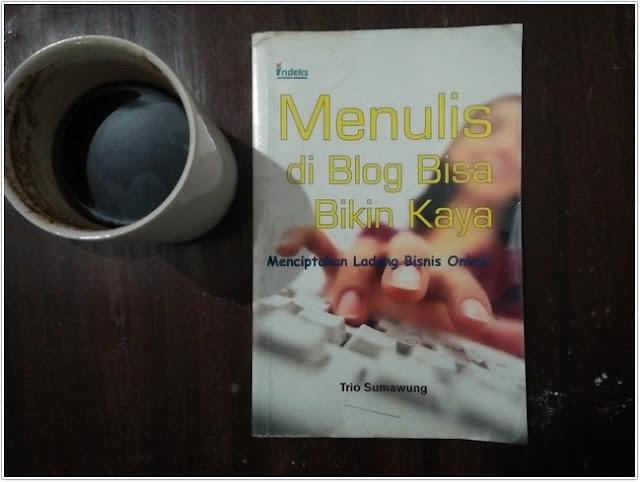 """Resensi Buku """"Menulis di Blog Bisa Bikin Kaya"""";Menulis di Blog Bisa Bikin Kaya- Menciptakan Ladang Bisnis Online;"""