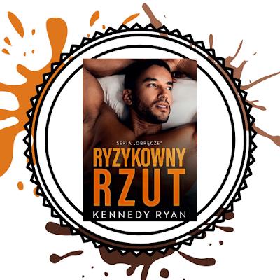 Ryzykowny rzut- Kennedy Ryan