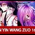 Shen Yin Wang Zuo 16 e 17