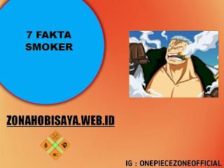 7 Fakta Smoker One Piece, Angkatan Yang Mengejar Luffy Sampai Dunia Baru