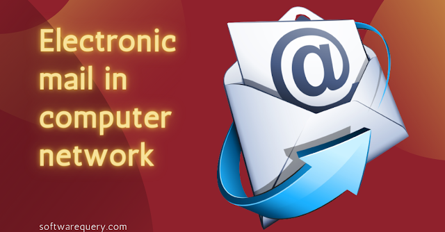 softwarequery.com-Electronic mail in computer network